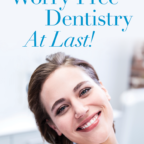Worry-Free Dentistry at last!