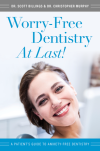Worry Free Dentistry At Last!